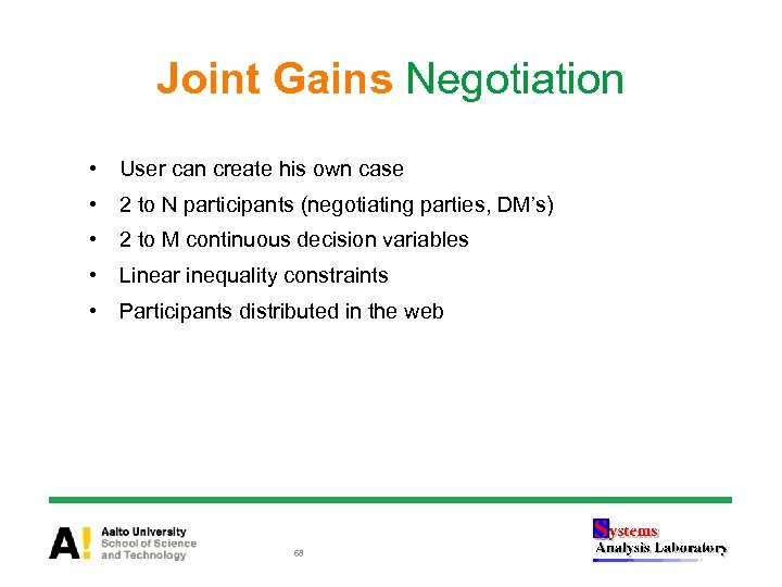 Joint Gains Negotiation • User can create his own case • 2 to N