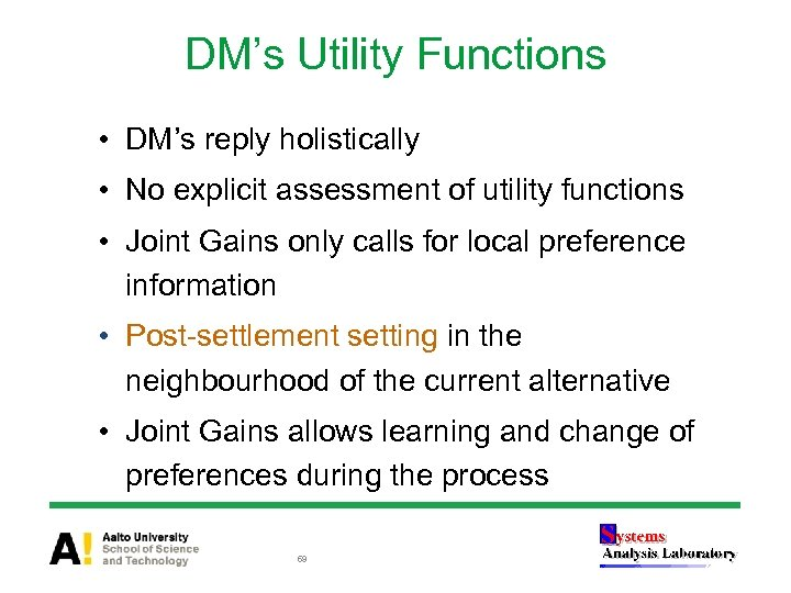 DM's Utility Functions • DM's reply holistically • No explicit assessment of utility functions