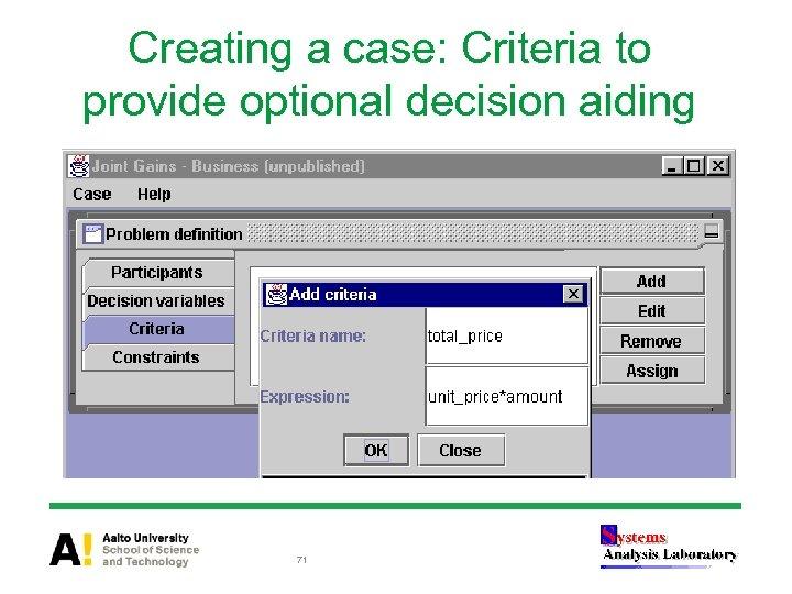 Creating a case: Criteria to provide optional decision aiding 71