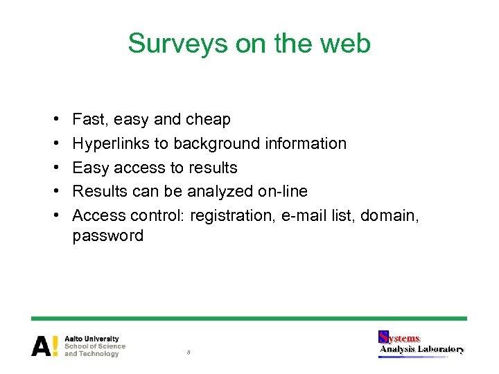 Surveys on the web • • • Fast, easy and cheap Hyperlinks to background