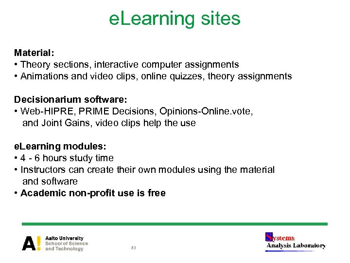e. Learning sites Material: • Theory sections, interactive computer assignments • Animations and video