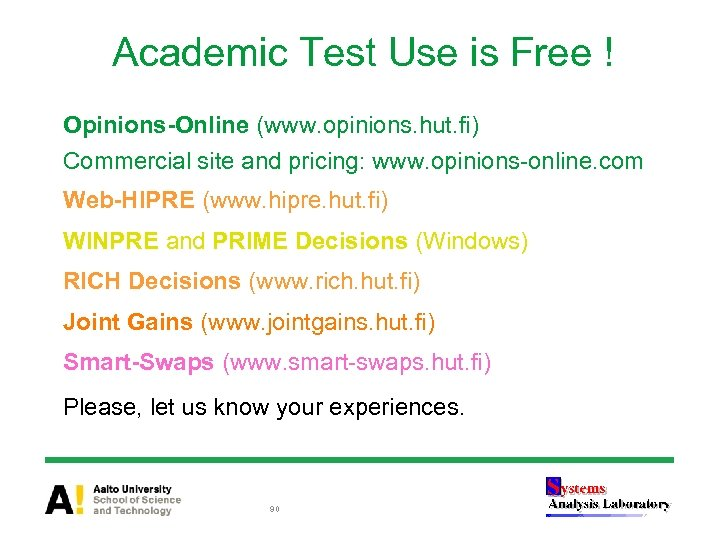 Academic Test Use is Free ! Opinions-Online (www. opinions. hut. fi) Commercial site and