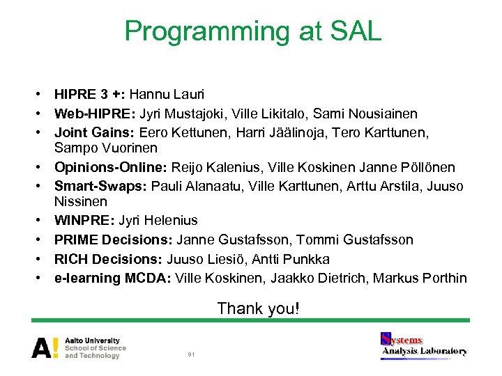 Programming at SAL • HIPRE 3 +: Hannu Lauri • Web-HIPRE: Jyri Mustajoki, Ville