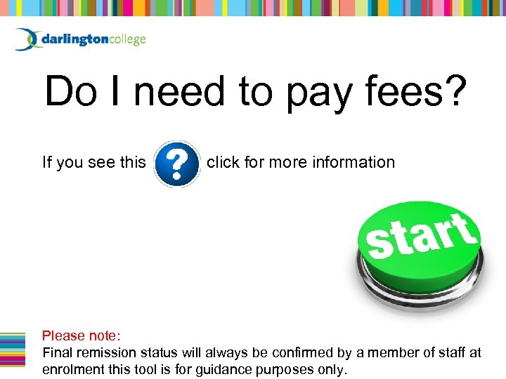 Do I need to pay fees? If you see this click for more information