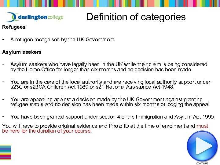Definition of categories Refugees • A refugee recognised by the UK Government. Asylum seekers