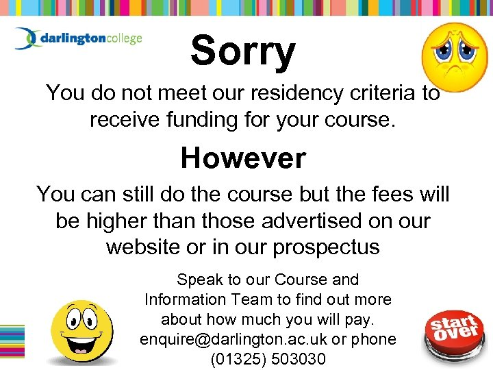Sorry You do not meet our residency criteria to receive funding for your course.