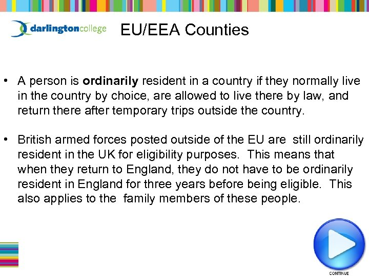 EU/EEA Counties • A person is ordinarily resident in a country if they normally