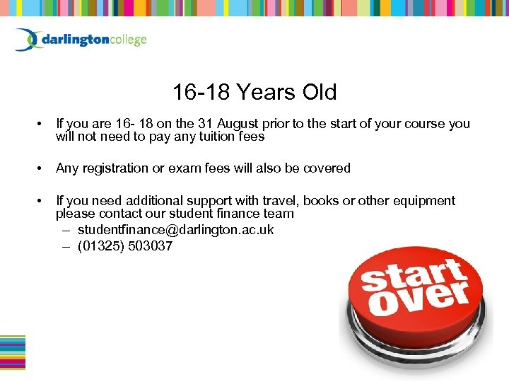 16 -18 Years Old • If you are 16 - 18 on the 31