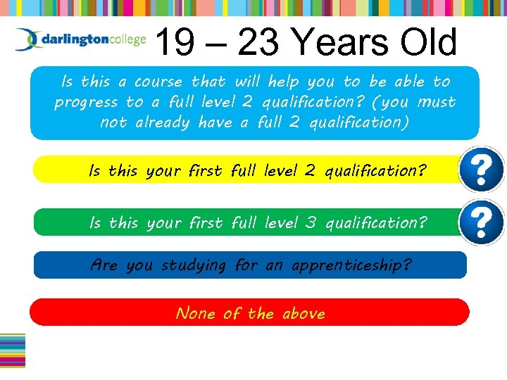 19 – 23 Years Old Is this a course that will help you to
