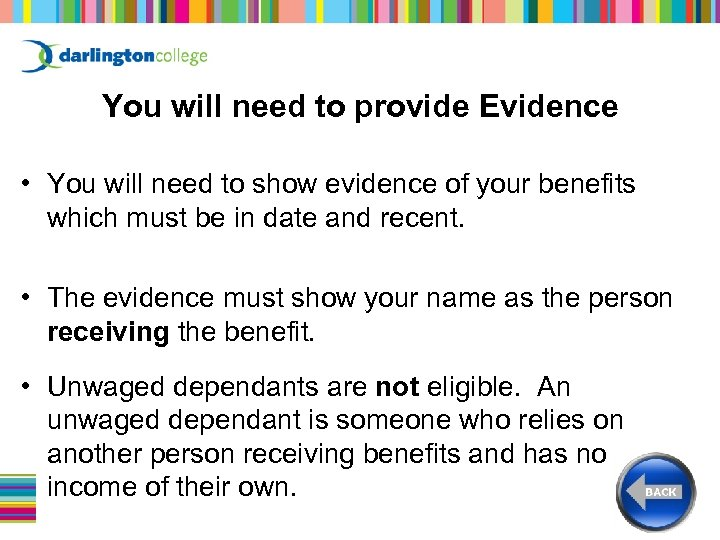 You will need to provide Evidence • You will need to show evidence of
