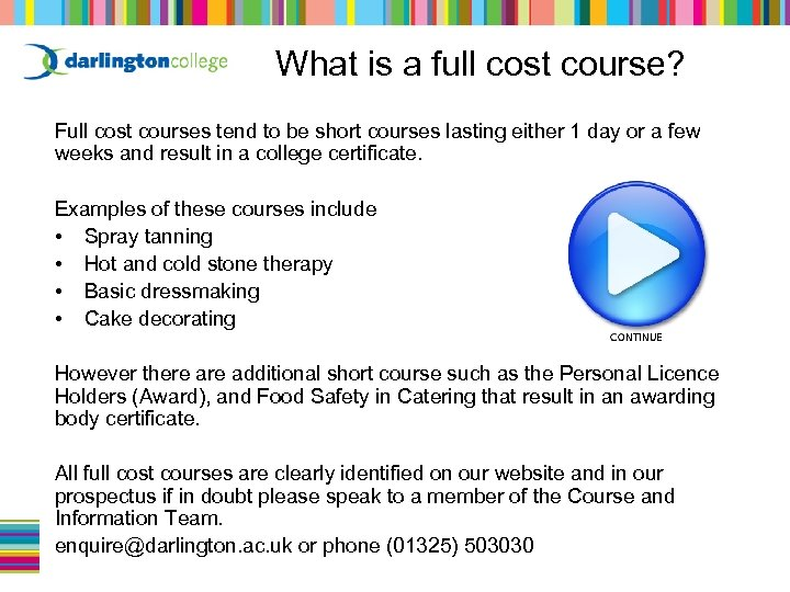 What is a full cost course? Full cost courses tend to be short courses