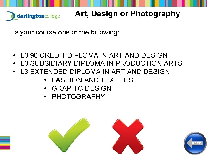 Art, Design or Photography Is your course one of the following: • L 3