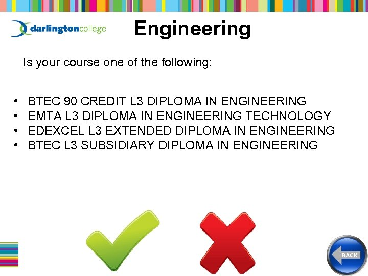 Engineering Is your course one of the following: • • BTEC 90 CREDIT L