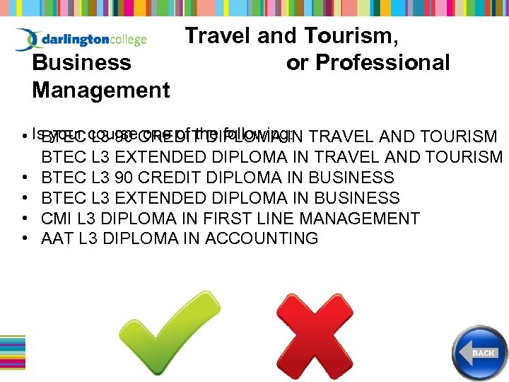 Business Management Travel and Tourism, or Professional • Is your course one of the