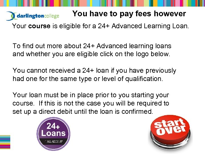 You have to pay fees however Your course is eligible for a 24+ Advanced