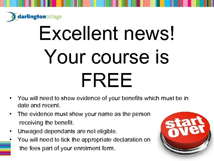 Excellent news! Your course is FREE • You will need to show evidence of
