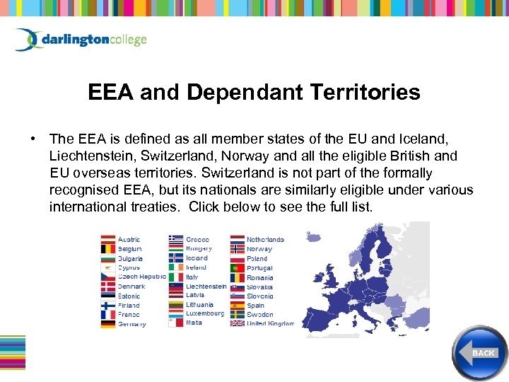 EEA and Dependant Territories • The EEA is defined as all member states of