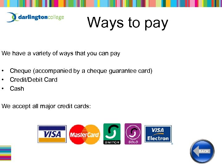 Ways to pay We have a variety of ways that you can pay •