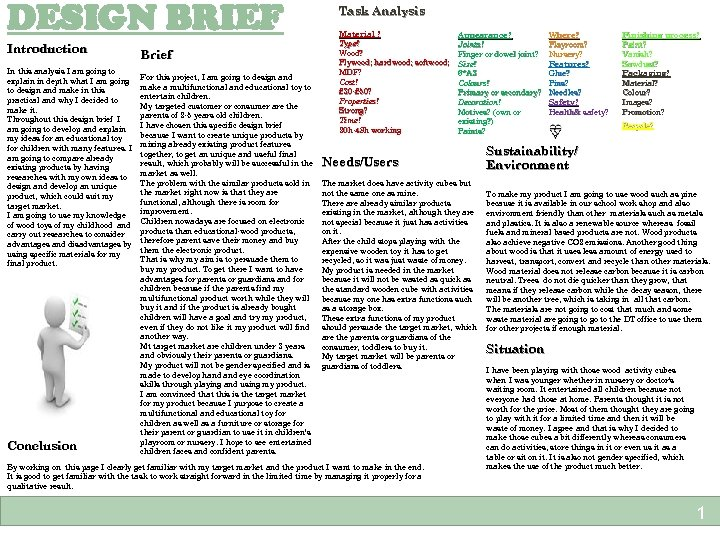 DESIGN BRIEF Introduction In this analysis I am going to explain in depth what