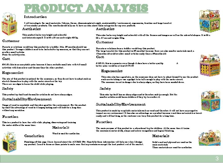 PRODUCT ANALYSIS Introduction I will investigate the used materials. Colours, theme, dimensions/size/weight, sustainability /