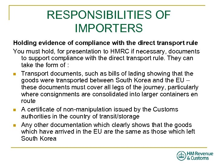 RESPONSIBILITIES OF IMPORTERS Holding evidence of compliance with the direct transport rule You must