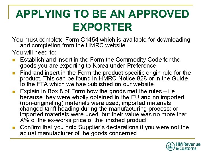 APPLYING TO BE AN APPROVED EXPORTER You must complete Form C 1454 which is