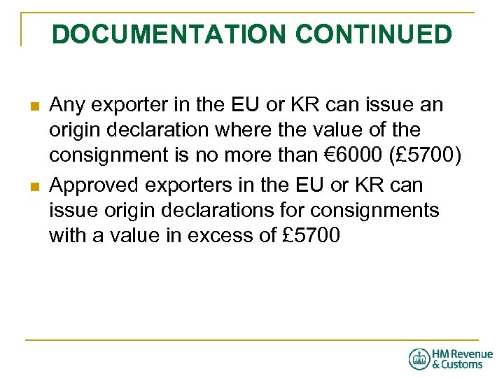 DOCUMENTATION CONTINUED n n Any exporter in the EU or KR can issue an