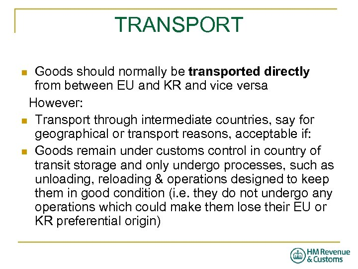 TRANSPORT Goods should normally be transported directly from between EU and KR and vice