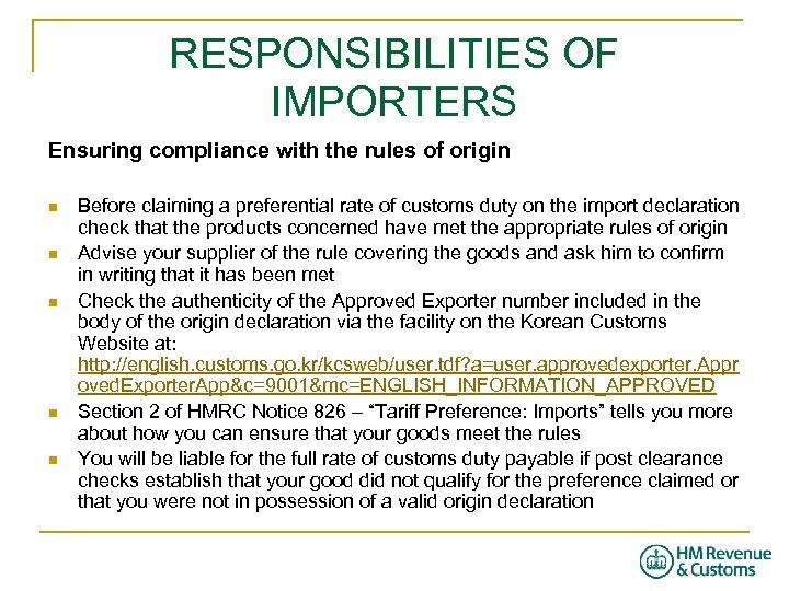 RESPONSIBILITIES OF IMPORTERS Ensuring compliance with the rules of origin n n Before claiming