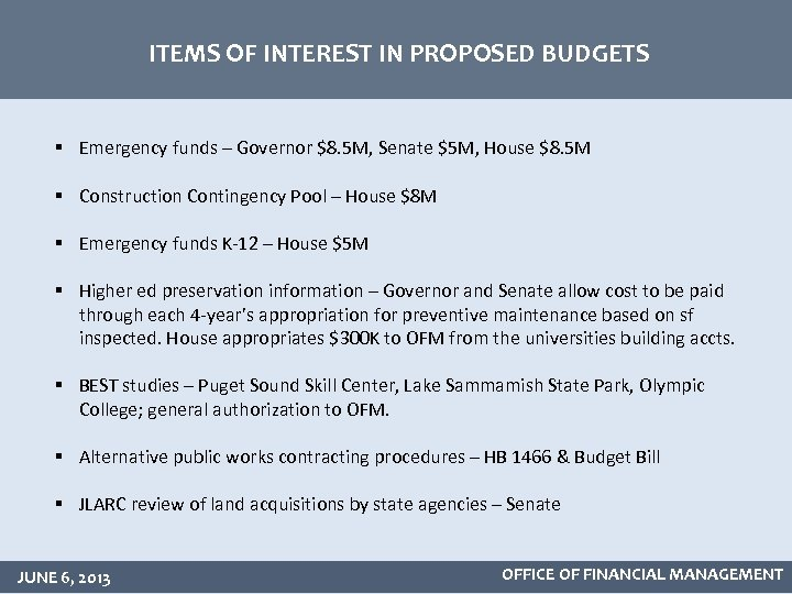 ITEMS OF INTEREST IN PROPOSED BUDGETS § Emergency funds – Governor $8. 5 M,