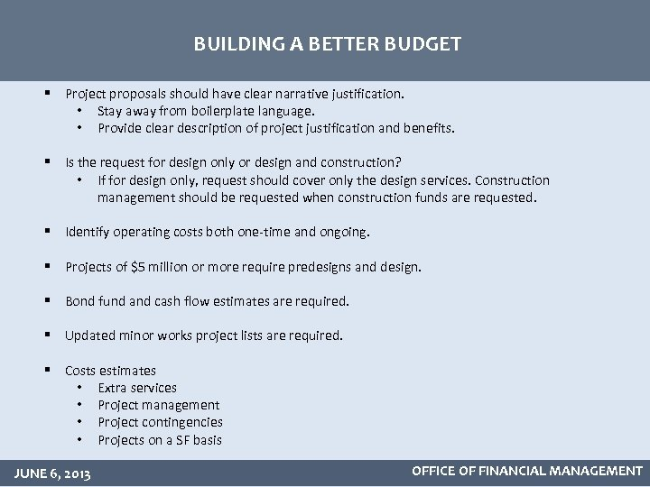 BUILDING A BETTER BUDGET § Project proposals should have clear narrative justification. • Stay