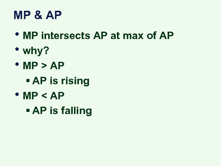 MP & AP • MP intersects AP at max of AP • why? •