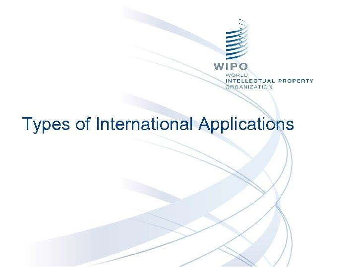 Types of International Applications