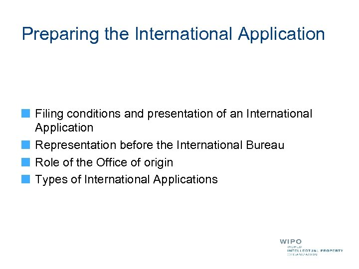 Preparing the International Application Filing conditions and presentation of an International Application Representation before