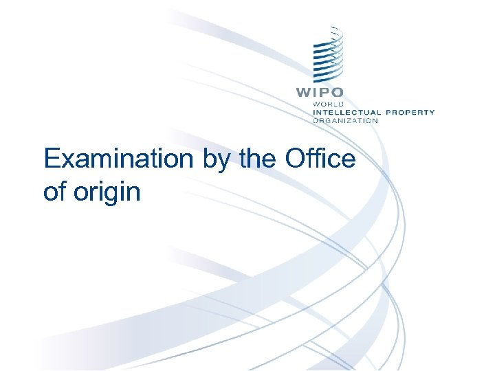 Examination by the Office of origin