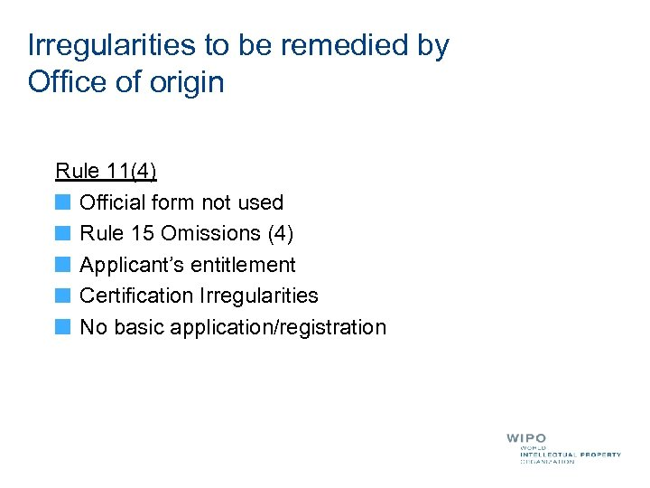 Irregularities to be remedied by Office of origin Rule 11(4) Official form not used