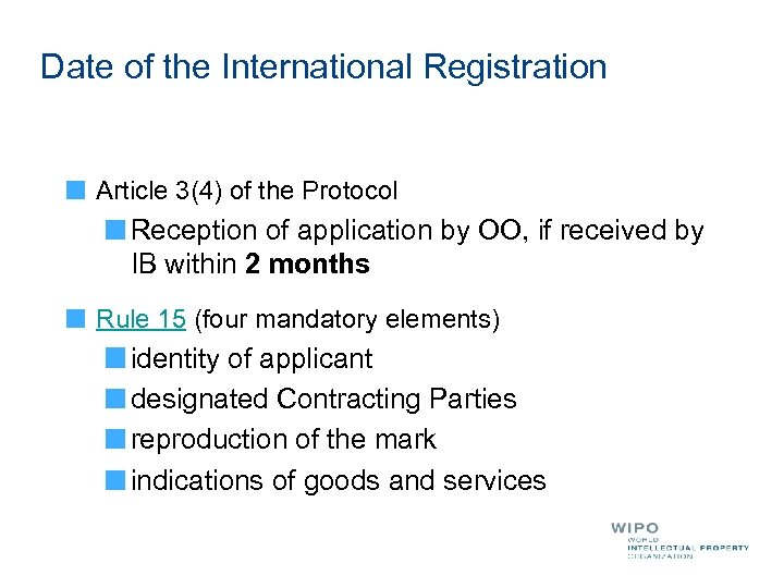 Date of the International Registration Article 3(4) of the Protocol Reception of application by