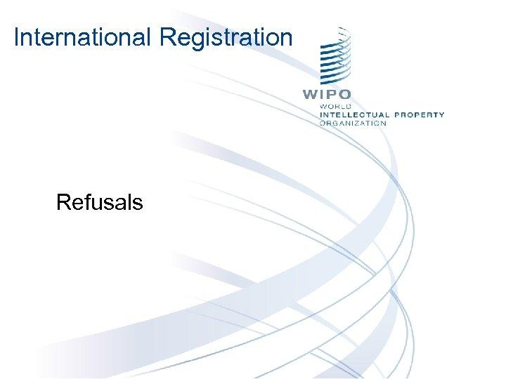 International Registration Refusals