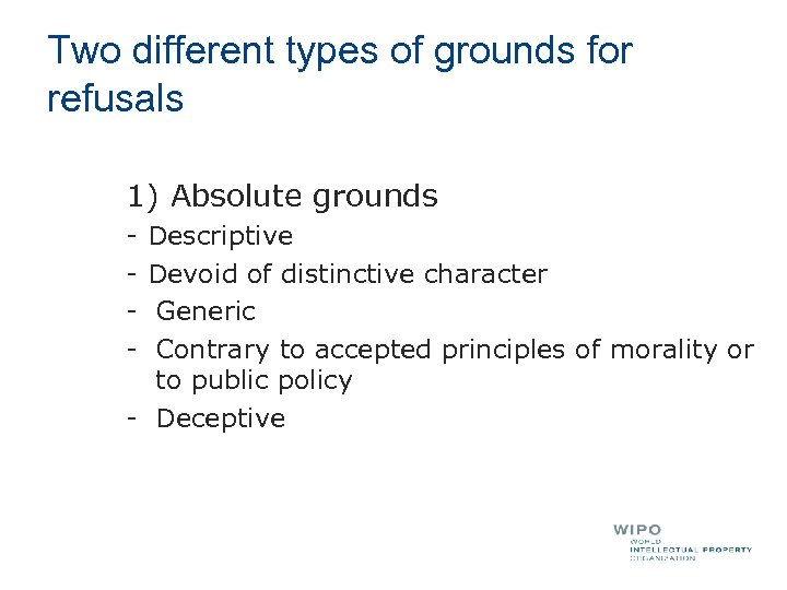 Two different types of grounds for refusals 1) Absolute grounds - Descriptive Devoid of