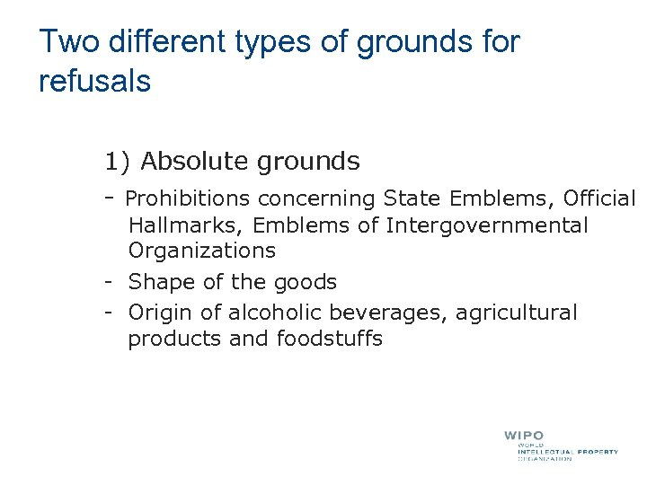 Two different types of grounds for refusals 1) Absolute grounds - Prohibitions concerning State