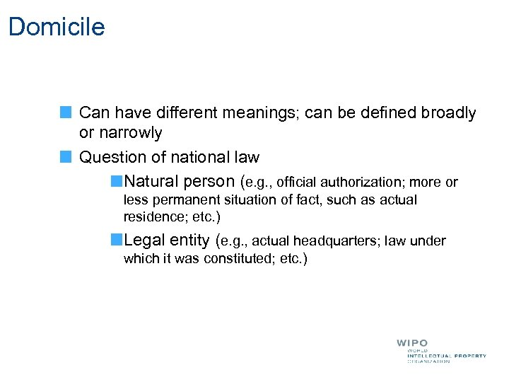 Domicile Can have different meanings; can be defined broadly or narrowly Question of national