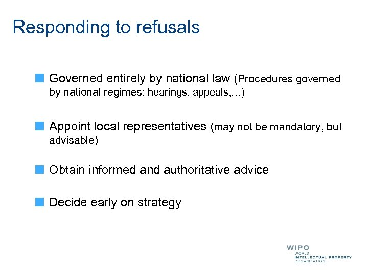 Responding to refusals Governed entirely by national law (Procedures governed by national regimes: hearings,