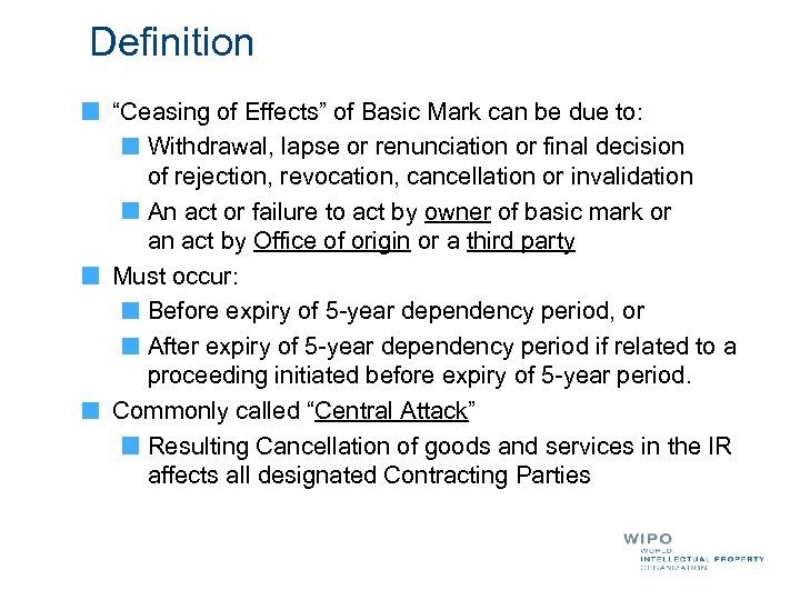 """Definition """"Ceasing of Effects"""" of Basic Mark can be due to: Withdrawal, lapse or"""