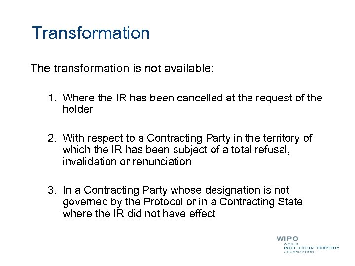 Transformation The transformation is not available: 1. Where the IR has been cancelled at
