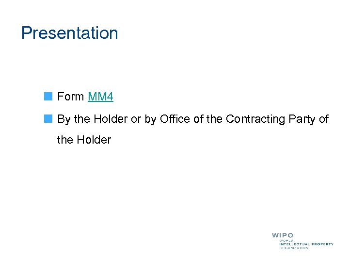 Presentation Form MM 4 By the Holder or by Office of the Contracting Party