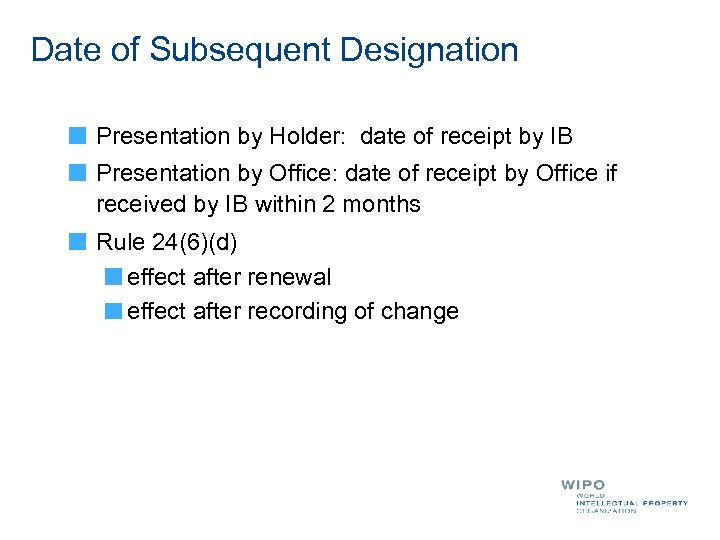 Date of Subsequent Designation Presentation by Holder: date of receipt by IB Presentation by