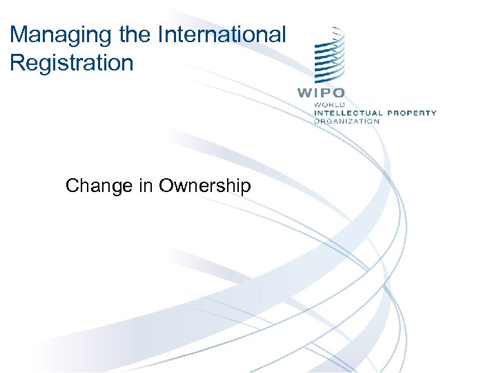 Managing the International Registration Change in Ownership