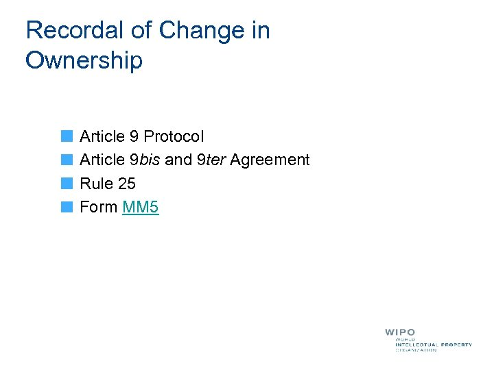 Recordal of Change in Ownership Article 9 Protocol Article 9 bis and 9 ter