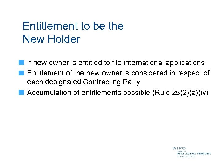 Entitlement to be the New Holder If new owner is entitled to file international