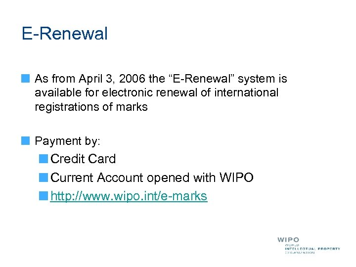 """E-Renewal As from April 3, 2006 the """"E-Renewal"""" system is available for electronic renewal"""